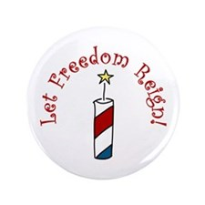 """Let Freedom Reign! 3.5"""" Button (100 pack)"""