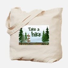 Take a hike Tote Bag