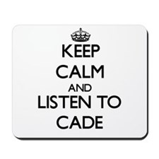 Keep Calm and Listen to Cade Mousepad