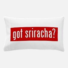 got sriracha? Pillow Case