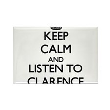 Keep Calm and Listen to Clarence Magnets