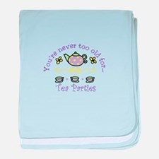 Youre never too old for Tea Parties baby blanket