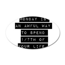 Monday Is An Awful Way Wall Decal