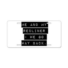 Me And My Recliner Aluminum License Plate