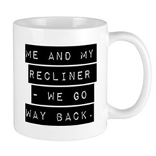 Me And My Recliner Mugs