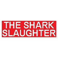 stop the shark slaughter Bumper Bumper Sticker