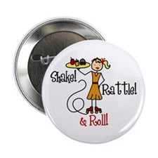 "Shake!Rattle! Roll! 2.25"" Button"