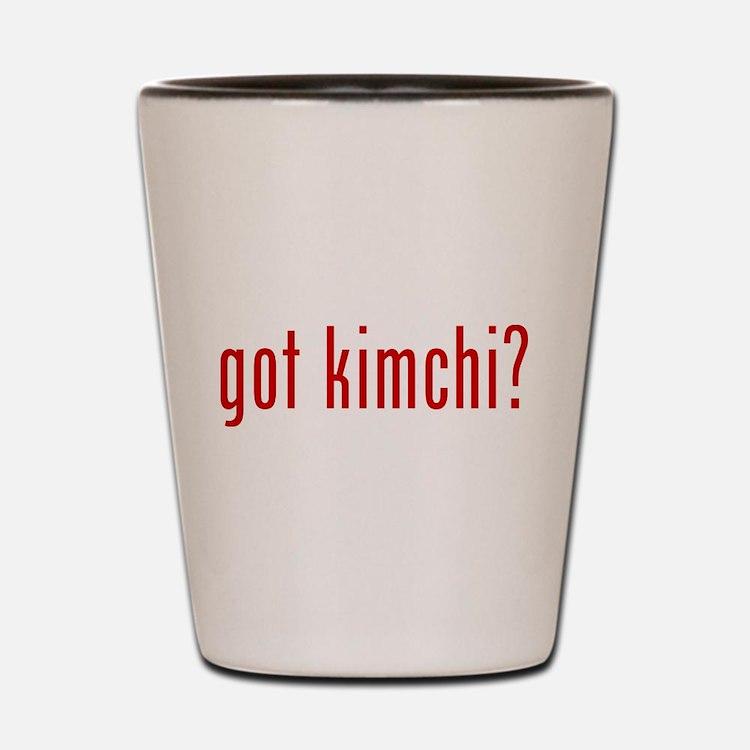 got kimchi? Shot Glass