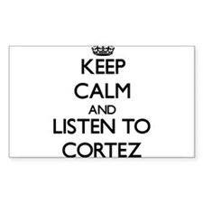 Keep Calm and Listen to Cortez Decal