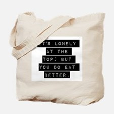 Its Lonely At The Top Tote Bag