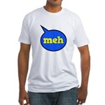 Meh Fitted T-Shirt