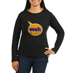 Meh Women's Long Sleeve Dark T-Shirt
