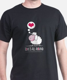 Love is all around T-Shirt