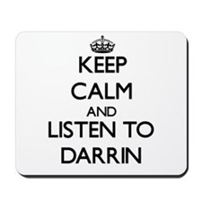 Keep Calm and Listen to Darrin Mousepad