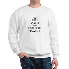 Keep Calm and Listen to Davon Sweatshirt