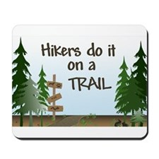 Hikers do it on a trail Mousepad