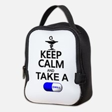 Keep Calm and Take a Chill Pill Neoprene Lunch Bag