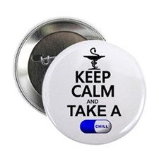 """Keep Calm and Take a Chill Pill 2.25"""" Button"""