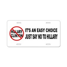 Say No to Hillary Clinton Aluminum License Plate