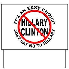 Say No to Hillary Clinton Yard Sign