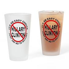 Say No to Hillary Clinton Drinking Glass