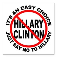 "Say No to Hillary Clinto Square Car Magnet 3"" x 3"""