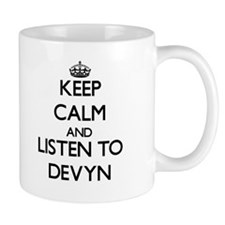 Keep Calm and Listen to Devyn Mugs