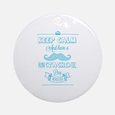 Keep calm and have a fun(tache)tic day! Ornament (