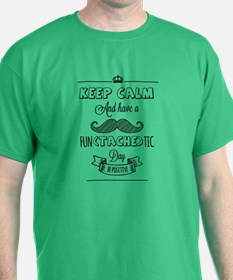 Keep calm and have a fun(tache)tic day! T-Shirt