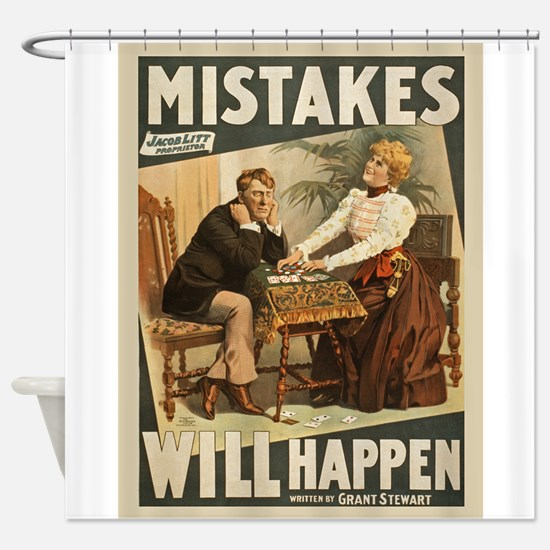 Mistakes Will Happen Shower Curtain
