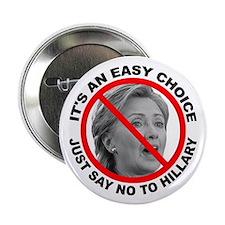"""Say No to Hillary Clinton 2.25"""" Button"""