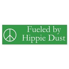 Fueled by Hippie Dust Bumper Bumper Sticker
