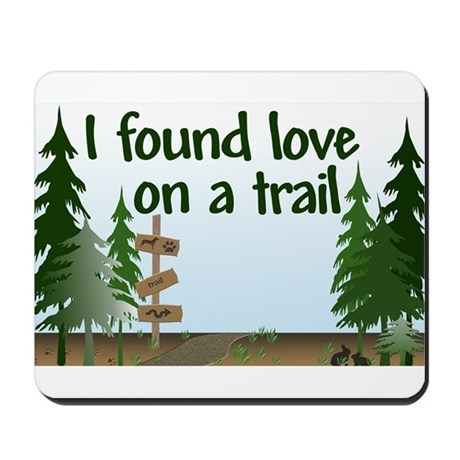 I found love on a Trail Mousepad