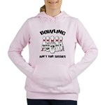 Bowling Ain't For Sissies Women's Hooded Sweatshir