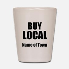 Buy Local Shot Glass