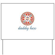 Daddy Hex Yard Sign