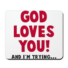 God loves you Mousepad