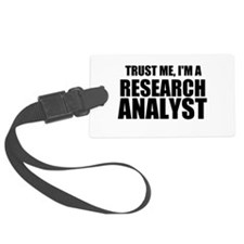 Trust Me, I'm A Research Analyst Luggage Tag