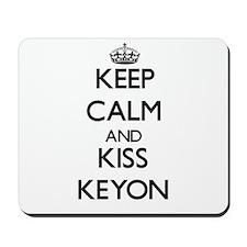 Keep Calm and Kiss Keyon Mousepad