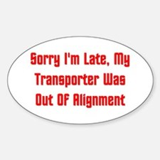 My Transporter Was Out Of Alignment Decal