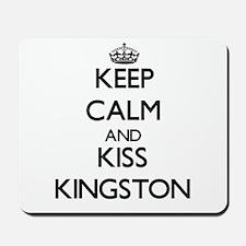 Keep Calm and Kiss Kingston Mousepad