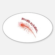 Ruffle My Feathers Decal
