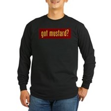 got mustard? Long Sleeve T-Shirt