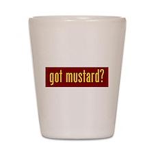 got mustard? Shot Glass