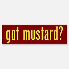 got mustard? Bumper Bumper Bumper Sticker