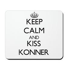 Keep Calm and Kiss Konner Mousepad