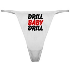 Drill Baby Drill Classic Thong