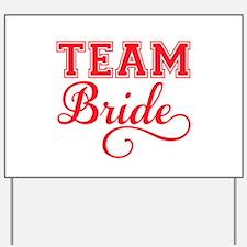Team Bride Yard Sign