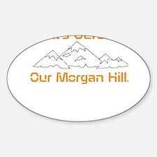 Morgan Hill Sticker (Oval)