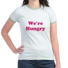 Were Hungry pink T-Shirt